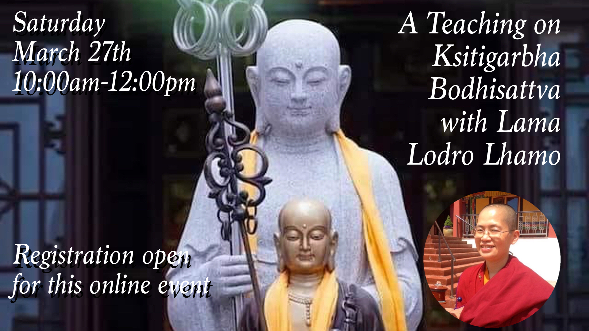 A Teaching on Ksitigarbha Bodhisattva with Lama Lodro Lhamo 3/27